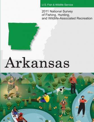 2011 National Survey of Fishing, Hunting, and Wildlife-Associated Recreation?arkansas