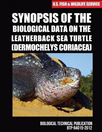 Synopsis of the Biological Data on the Leatherback Sea Turtle (Dermochelys Coriacea)