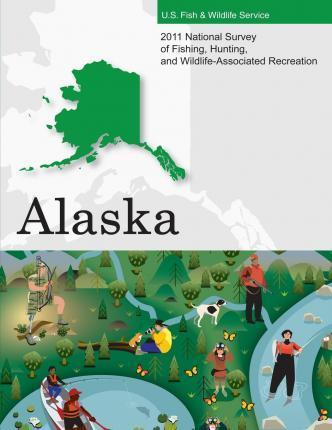 2011 National Survey of Fishing, Hunting, and Wildlife-Associated Recreation?alaska
