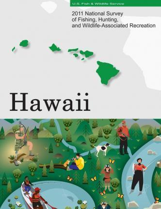 2011 National Survey of Fishing, Hunting, and Wildlife-Associated Recreation?hawaii