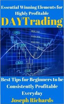 Essential Winning Elements for Highly Profitable Day Trading