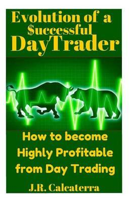 Evolution of a $Uccessful Day Trader
