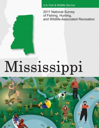 2011 National Survey of Fishing, Hunting, and Wildlife-Associated Recreation?mississippi