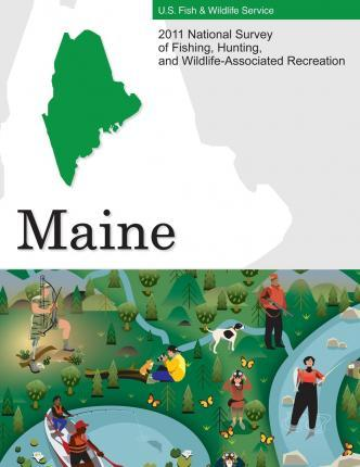 2011 National Survey of Fishing, Hunting, and Wildlife-Associated Recreation-Maine