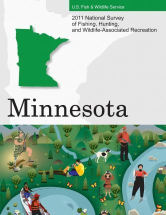 2011 National Survey of Fishing, Hunting, and Wildlife-Associated Recreation?minnesota