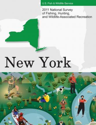 2011 National Survey of Fishing, Hunting, and Wildlife-Associated Recreation?new York