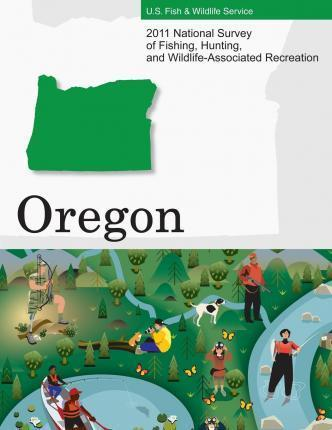 2011 National Survey of Fishing, Hunting, and Wildlife-Associated Recreation?oregon
