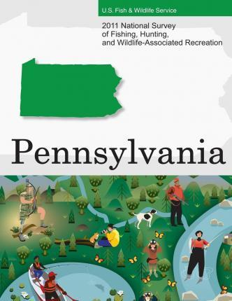 2011 National Survey of Fishing, Hunting, and Wildlife-Associated Recreation?pennsylvania