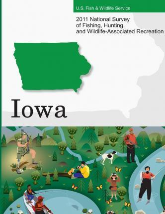 2011 National Survey of Fishing, Hunting, and Wildlife-Associated Recreation?iowa