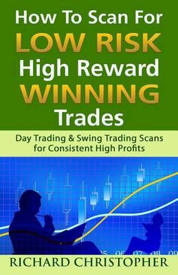 How to Scan for Low Risk High Reward Winning Trades