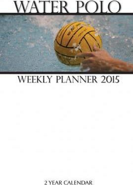 Water Polo Weekly Planner 2015
