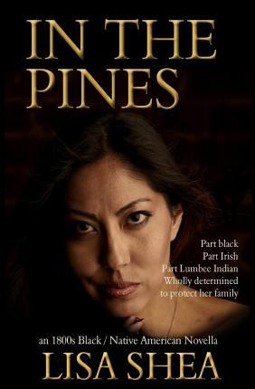In the Pines - An 1800s Black / Native American Novella