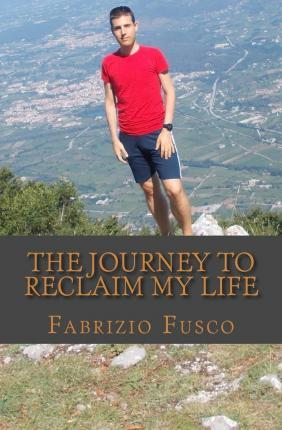 The Journey to Reclaim My Life