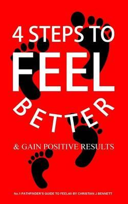 4 Steps to Feel Better & Gain Positive Results