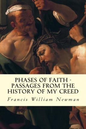 Phases of Faith - Passages from the History of My Creed