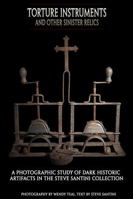 Torture Instruments and Other Sinister Relics