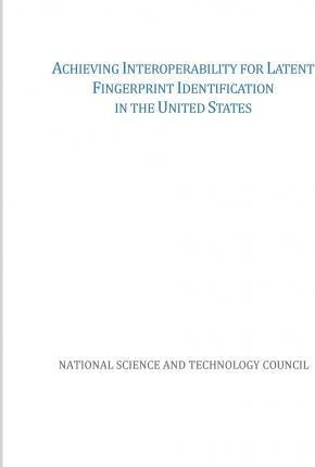 Achieving Interoperability for Latent Fingerprint Identification in the United States