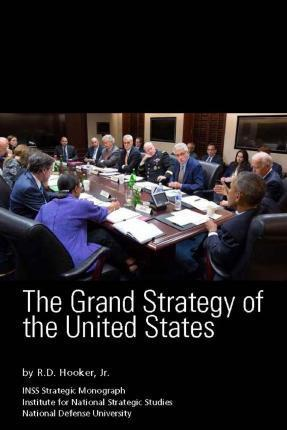 The Grand Strategy of the United States