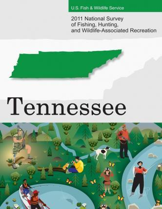 2011 National Survey of Fishing, Hunting, and Wildlife-Associated Recreation?tennessee