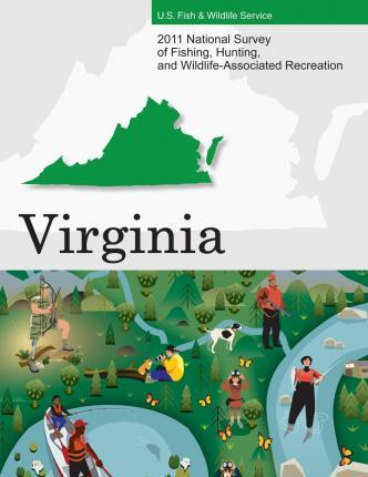 2011 National Survey of Fishing, Hunting, and Wildlife-Associated Recreation?virginia