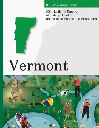 2011 National Survey of Fishing, Hunting, and Wildlife-Associated Recreation?vermont