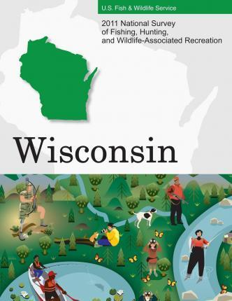 2011 National Survey of Fishing, Hunting, and Wildlife-Associated Recreation?wisconsin