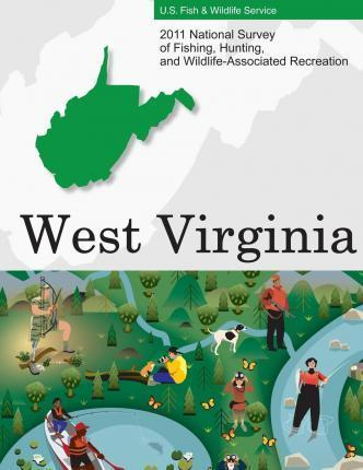 2011 National Survey of Fishing, Hunting, and Wildlife-Associated Recreation?west Virginia