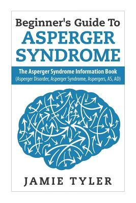 Beginner's Guide to Asperger's Syndrome