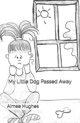 My Little Dog Passed Away