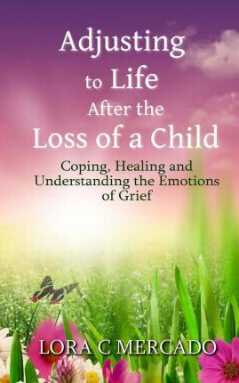 Adjusting to Life After the Loss of a Child