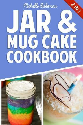 Jar & Mug Cake Cookbook