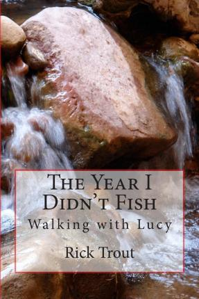 The Year I Didn't Fish