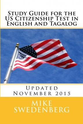 Study Guide for the Us Citizenship Test in English and Tagalog