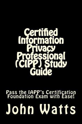 Certified Information Privacy Professional (Cipp) Study Guide