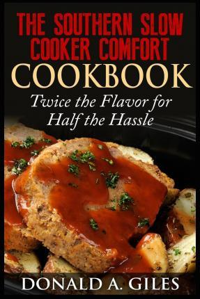 The Southern Slow Cooker Comfort Cookbook