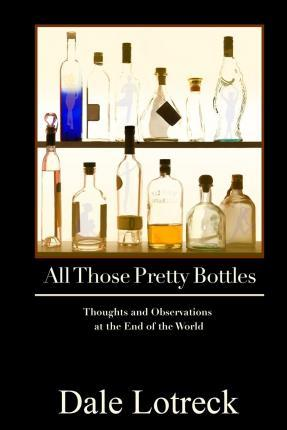 All Those Pretty Bottles