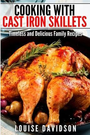 Cooking with Cast Iron Skillets