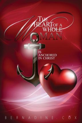 The Heart of a Whole Woman