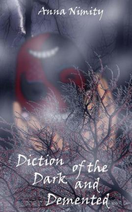 Diction of the Dark and DeMented
