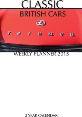 Classic British Cars Weekly Planner 2015