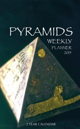 Pyramids Weekly Planner 2015