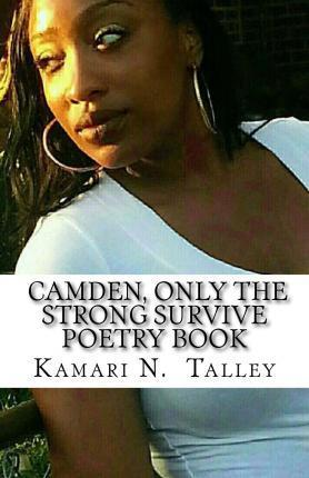 Camden, Only the Strong Survive Poetry Book