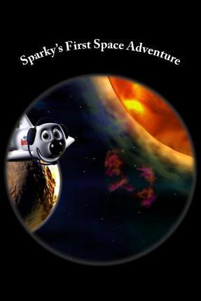 Sparky's First Space Adventure