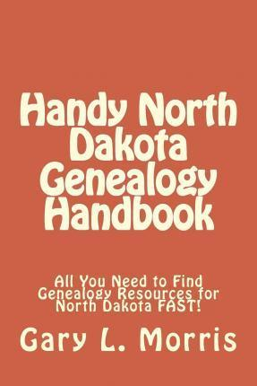 Handy North Dakota Genealogy Handbook