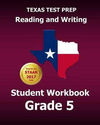 Texas Test Prep Reading and Writing Student Workbook Grade 5