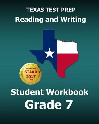 Texas Test Prep Reading and Writing Student Workbook Grade 7