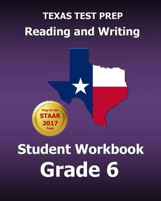 Texas Test Prep Reading and Writing Student Workbook Grade 6