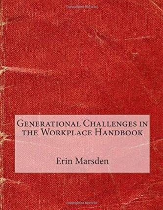 Generational Challenges in the Workplace Handbook