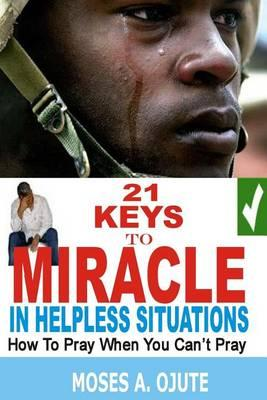 21 Keys to Miracle in Helpless Situations