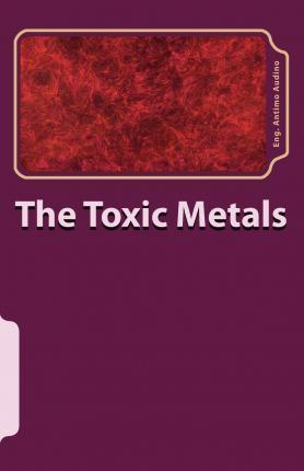 The Toxic Metals
